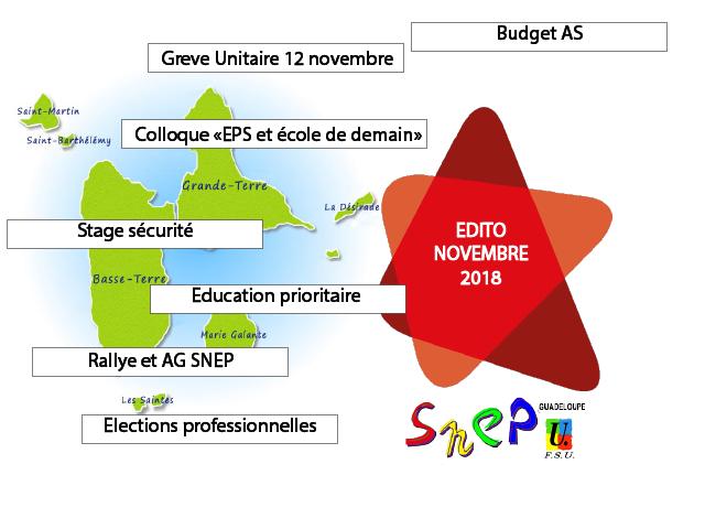 Edito Novembre 2018 : Grève unitaire du 12 novembre, Elections professionnelles, Stage sécurité Colloque : «EPS et école de demain», Rallye et AG SNEP, Education prioritaire, Budget AS